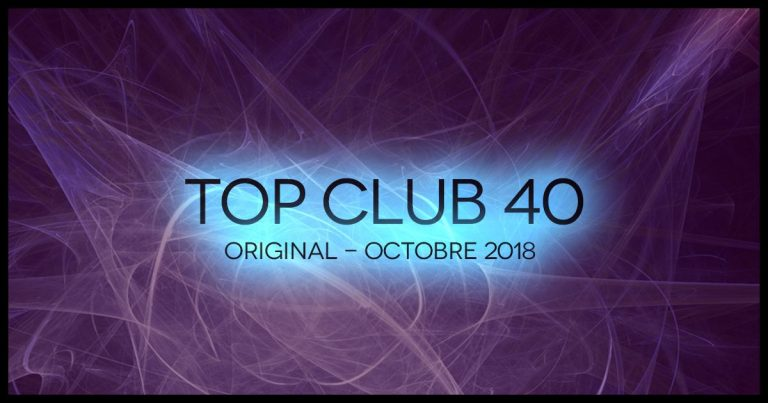 Télécharger mp3 Top Club 40 Original - Octobre 2018