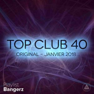 Télécharger mp3 Top Club 40 Original - Janvier 2018