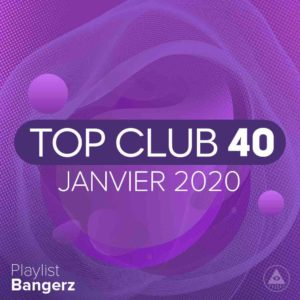Télécharger mp3 Top Club 40 Original - Janvier 2020