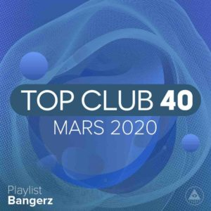 Télécharger mp3 Top Club 40 Original - Mars 2020
