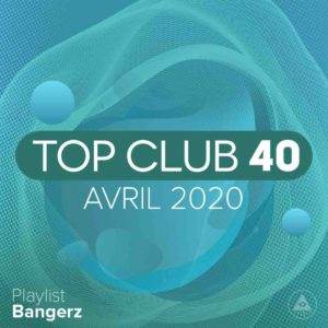 Télécharger mp3 Top Club 40 Original - Avril 2020