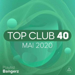 Télécharger mp3 Top Club 40 Original - Mai 2020