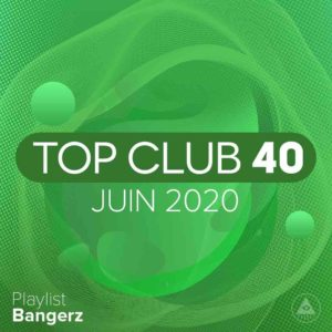Télécharger mp3 Top Club 40 Original - Juin 2020