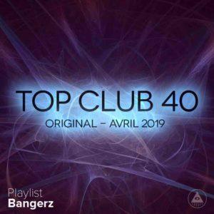Télécharger mp3 Top Club 40 Original - Avril 2019