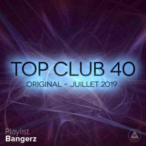 Télécharger mp3 Top Club 40 Original - Juillet 2019
