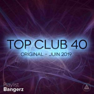 Télécharger mp3 Top Club 40 Original - Juin 2019