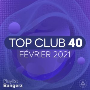 Télécharger mp3 Top Club 40 Original - Février 2021