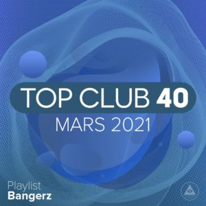 Télécharger mp3 Top Club 40 Original - Mars 2021