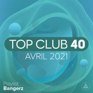 Télécharger mp3 Top Club 40 Original - Avril 2021