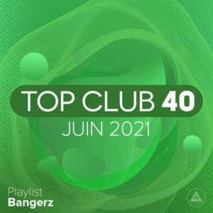Télécharger mp3 Top Club 40 Original - Juin 2021