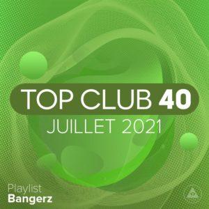 Télécharger mp3 Top Club 40 Original - Juillet 2021